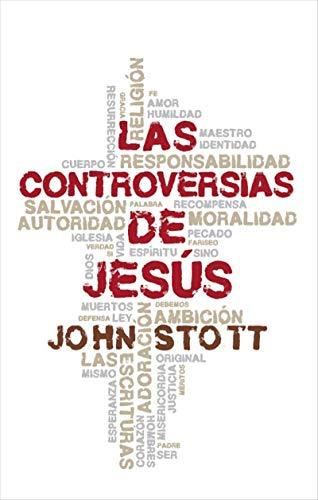 Las controversias de Jesús por John Stott