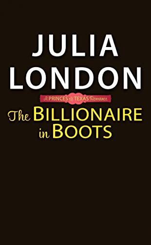The Billionaire in Boots (The Princes of Texas Book 3) (English Edition) -