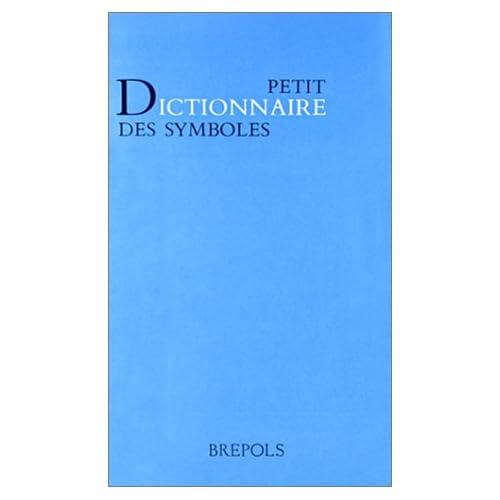 PETIT DICTIONNAIRE DES SYMBOLES