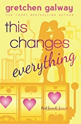 This Changes Everything (Oakland Hills) (Volume 4) by Gretchen Galway (2015-08-26)