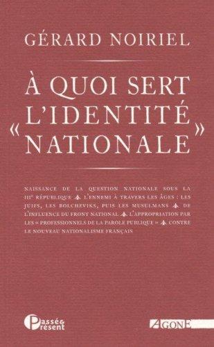 A quoi sert l'identité nationale par Gérard Noiriel