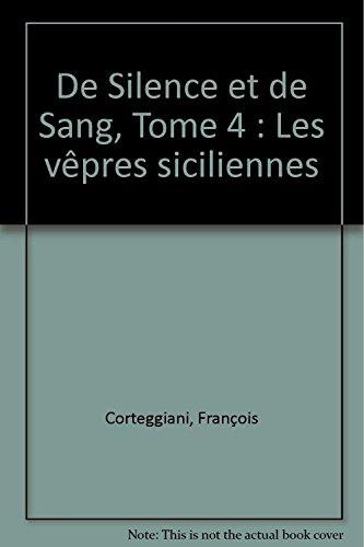 De silence et de sang, tome 4 : Les vêp...