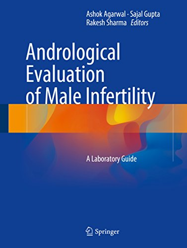 Download Andrological Evaluation Of Male Infertility A Laboratory By Ashok AgarwalSajal GuptaRakesh Sharma PDF