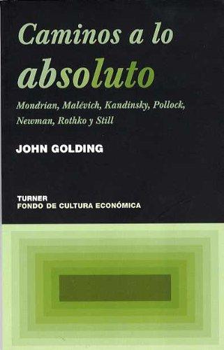 Caminos a lo absoluto: Mondrian, Malévich, Kandinsky, Pollock, Newman, Rothko y Still (Noema)