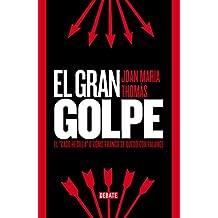 """El gran golpe : el """"caso Hedilla"""" o cómo Franco se quedó con Falange (DEBATE, Band 18036)"""