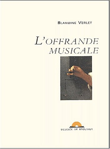 L'offrande musicale (1CD audio) par Blandine Verlet