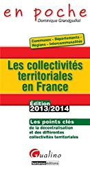 Les collectivités territoriales en France : communes, départements, régions, intercommunalités : Les points clés de la décentralisation et des différentes collectivités territoriales