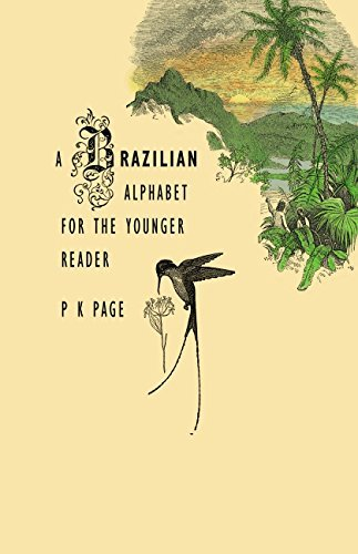 A Brazilian Alphabet for the Younger Reader by P. K. Page (2005-05-31)