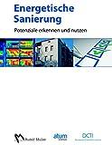 Energetische Sanierung: Potenziale erkennen und nutzen -