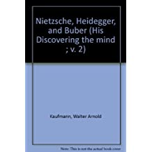 Discovering the Mind, Vol 2: Nietzsche, Heidegger, and Buber