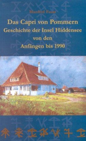 Das Capri von Pommern, Geschichte der Insel Hiddensee von den Anfängen bis 1990