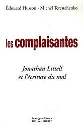 Les complaisantes : Jonathan Littell et l'écriture du mal