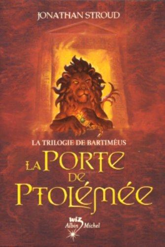 La trilogie de Bartiméus, Tome 3 : La Porte de Ptolémée par Jonathan Stroud