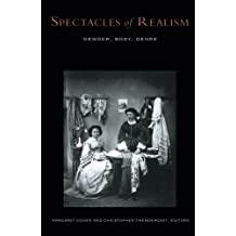 Spectacles Of Realism: Gender, Body, Genre (Studies in Classical Philology)
