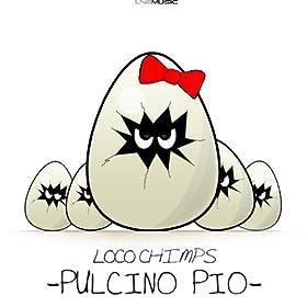 Loco Chimps-Pulcino Pio