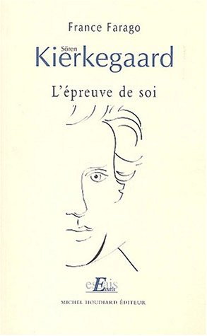 Sren Kierkegaard. : L'preuve de soi