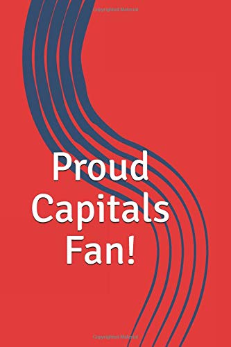 Proud Capitals Fan!: A sports themed unofficial NHL notebook for your everyday needs por Jay Wilson