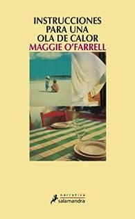 Instrucciones para una ola de calor par Maggie O'Farrell