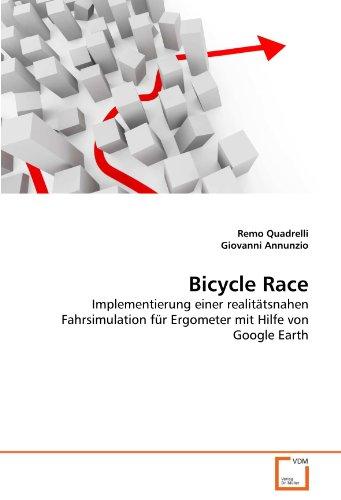 Bicycle Race: Implementierung einer realitätsnahen Fahrsimulation für Ergometer mit Hilfe von Google Earth
