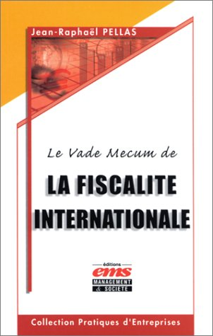 Le Vademecum de la fiscalité internationale par Jean-Raphaël Pellas