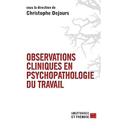 Observations cliniques en psychopathologie du travail (Souffrance et théorie)