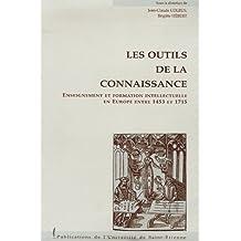 Les outils de la connaissance : Enseignements et formation intellectuelle en Europe entre 1453 et 1715