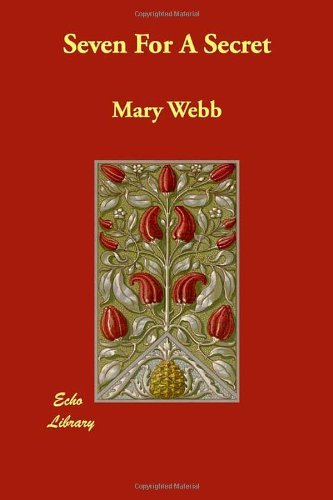 Seven for a Secret by Mary Webb (2008-07-21)