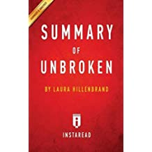Summary of Unbroken: by Laura Hillenbrand | Includes Analysis