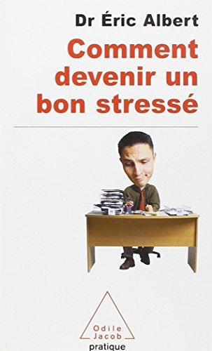 Comment devenir un bon stressé par Eric Albert