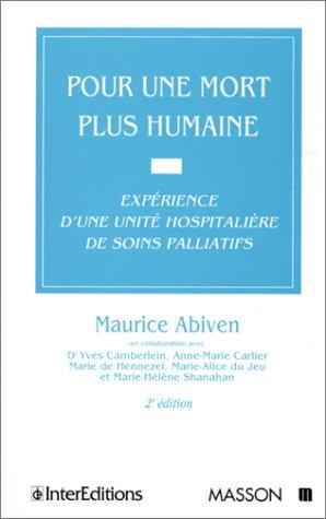 POUR UNE MORT PLUS HUMAINE. : Expérience d'une unité hospitalière de soins palliatifs, 2ème édition
