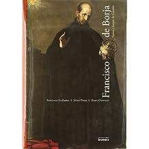 Francisco de Borja: Santo y duque de Gandia (Grandes Obras Bromera)