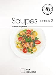 Soupes (tome 2) (Les indispensables t. 34) (French Edition)
