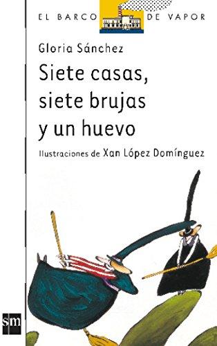 Siete casas, siete brujas y un huevo (Barco de Vapor Blanca) por Gloria Sánchez