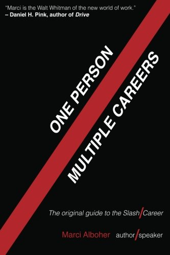 One Person/Multiple Careers: The Original Guide to the Slash Career: Volume 1