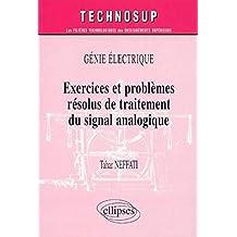Exercices et problèmes résolus de traitement du signal analogique