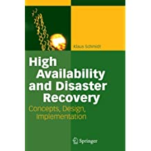 High Availability and Disaster Recovery: Concepts, Design, Implementation by Klaus Schmidt (2009-11-23)
