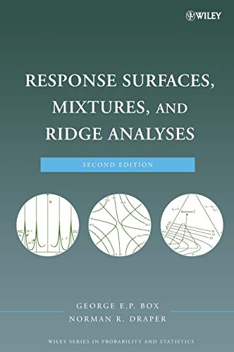 Response Surfaces, Mixtures, and Ridge Analyses (Wiley Series in Probability and Statistics)