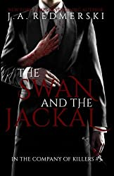 The Swan and the Jackal (In the Company of Killers) (Volume 3) by J. A. Redmerski (2014-03-01)