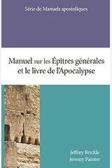Manuel sur les Épîtres générales et le livre de l'Apocalypse Broché