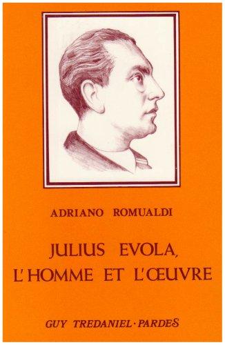 Julius Evola: L'homme et l'oeuvre