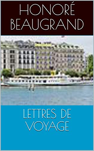 LETTRES DE VOYAGE (French Edition) eBook: Honoré Beaugrand: Amazon ...