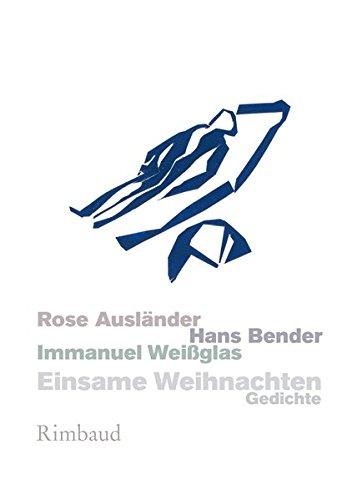Einsame Weihnachten: Gedichte von Rose Ausländer, Hans Bender und Immanuel Weißglas (Bukowiner Literaturlandschaft / Texte aus der Bukowina)