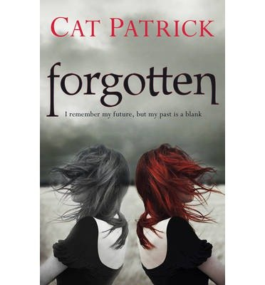 [(Forgotten)] [ By (author) Cat Patrick ] [June, 2011]