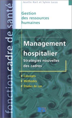 Management hospitalier : Stratégies nouvelles des cadres