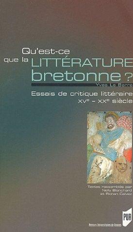 Qu'est-ce que la littérature bretonne ? : Essais de critique littéraire XV-XXe siècles par Yves Le Berre