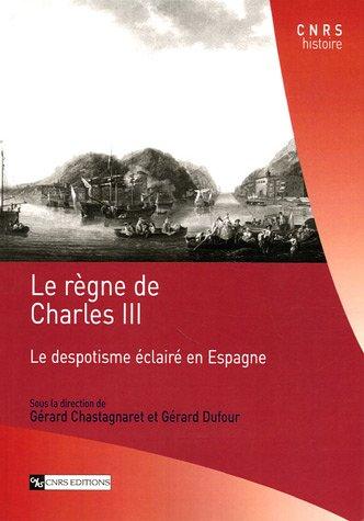 Le règne de Charles III : Le despotisme éclairé en Espagne