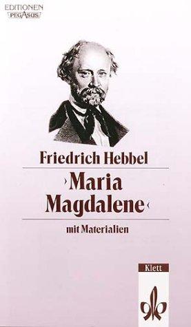 Klett Maria Magdalene: Ein bürgerliches Trauerspiel in drei Acten. Textausgabe mit Materialien