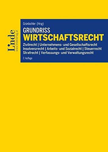 Grundriss Wirtschaftsrecht (Linde Lehrbuch)