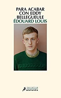 PARA ACABAR CON EDDY BELLEGUELE par Édouard Louis