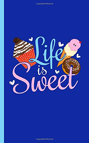 Inspirational Life is Sweet Quote Journal -  Notebook: DIY Ice Cream, Cupcake, and Do nut Lined, College Ruled Writing Diary Planner Note Book (Teacher Appreciation Gifts Vol 3, Band 3) (Geld Team Gear)